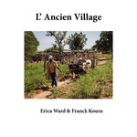 L' Ancien Village by Erica Ward and Franck Koura