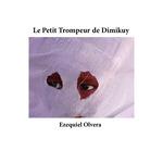 Le Petit Trompeur de Dimikuy