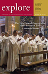 explore, Fall 2008, Vol. 12, no. 1: The 35th General Congregation of the Society of Jesus, Its Meaning and Messages by Ignatian Center for Jesuit Education