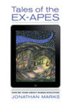 Tales of the Ex-Apes by Michelle Bezanson and Jonathan Marks