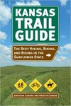 Kansas Trail Guide: The Best Hiking, Biking, and Riding in the Sunflower State. by Kristin Conard and Jonathan Conard