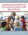 Adapting Early Childhood Curricula for Children with Special Needs (9th edition) by Ruth E. Cook, M Diane Klein, and Deborah Chen