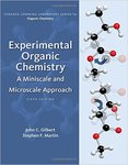 Experimental Organic Chemistry: A Miniscale and Microscale Approach (6th Edition) by John C. Gilbert and Stephen F. Martin