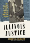 Illinois Justice: The Scandal of 1969 and the Rise of John Paul Stevens by Kenneth A. Manaster