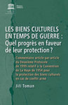 Les Biens Culturels en Temps de Guerre: Quel Progrès en Faveur de Leur Protection?
