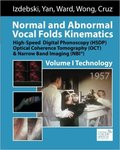 Normal and Abnormal Vocal Folds Kinematics by Yuling Yan, Krzysztof Izdebski, Ronald R. Ward, J F. Wong, and Raul M. Cruz
