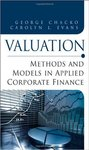 Valuation: Methods and Models in Applied Corporate Finance by George Chacko and Carolyn Evans