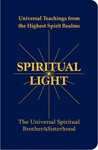 Spiritual Light: Universal Teachings from the Highest Spirit Realms by E. John Finnemore