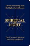 Spiritual Light: Universal Teachings from the Highest Spirit Realms by E. John Finnemore