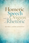 Homeric Speech and the Origins of Rhetoric by Rachel Ahern Knudsen