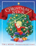 The Christmas Stick by Tim J. Myers