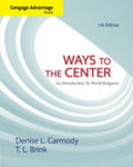 Ways to the Center: An Introduction to World Religions (7th Edition)