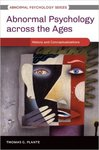 Abnormal Psychology across the Ages by Thomas G. Plante PhD, ABPP