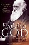 The Evolving God: Charles Darwin on the Naturalness of Religion by J. David Pleins