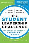 The Student Leadership Challenge: Five Practices for Becoming an Exemplary Leader by Barry Z. Posner and James M. Kouzes