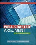 The Well-Crafted Argument, 5th Edition by Fred White and Simone Billings