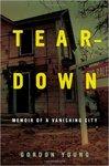 Teardown: Memoir of a Vanishing City by Gordon Young