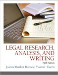 Legal Research, Analysis, and Writing (5th Edition) by Yvonne Ekern and Joanne B. Hames