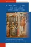 A Companion to the Eucharist in the Middle Ages by Gary Macy