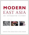 Modern East Asia: An Integrated History by Jonathan N. Lipman, Barbara Molony, and Michael A. Robinson