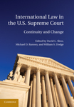International law in the U.S. Supreme Court: continuity and change. by David L. Sloss, Michael D. Ramsey, and William S. Dodge