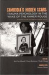 Cambodia's hidden scars: trauma psychology in the wake of the Khmer Rouge: an edited volume on Cambodia's mental health. by Beth Van Schaack