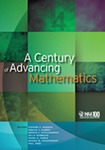 A Century of Advancing Mathematics by Stephen F. Kennedy, Donald J. Albers, Gerald L. Alexanderson, Della Dumbaugh, Frank A. Farris, Deanna B. Haunsperger, and Paul Zorn
