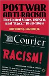 "Postwar Anti-racism: The United States, UNESCO, and ""Race,"" 1945-1968 by Anthony Q. Hazard"