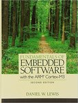 Fundamentals of Embedded Software, 2nd edition by Daniel W. Lewis
