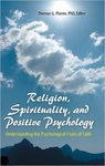 Religion Spirituality and Positive Psychology: Understanding the Psychological Fruits of Faith by Thomas G. Plante