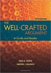 The Well-Crafted Argument: A Guide and Reader, 6th Edition by Simone Billings and Fred White