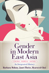 Gender in Modern East Asia: An Integrated History by Barbara Molony, Janet Theiss, and Hyaeweol Choi