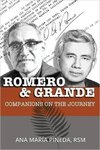 Romero & Grande: Companions on the Journey by Ana Maria Pineda