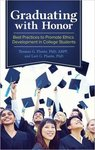 Graduating with Honor: Best Practices to Promote Ethics Development in College Students by Thomas G. Plante and Lori G. Plante