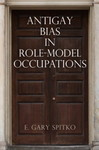 Antigay Bias in Role-Model Occupations by Gary E. Spitko