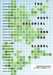 The Postcolonial and the Global by Revathi Krishnaswamy and John C. Hawley
