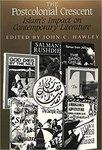 The Postcolonial Crescent: Islam's Impact on Contemporary Literature