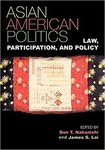 Asian American Politics: Law, Participation, and Policy by James Lai and Don T. Nakanishi