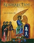 The Resurrection, Did it really happen and why does that matter? by Sandra M. Schneiders
