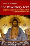 The Revelatory Text: Interpreting the New Testament as Sacred Scripture by Sandra M. Schneiders