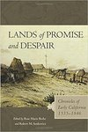 Lands of Promise and Despair: Chronicles of Early California, 1535-1846.