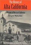 The History of Alta California: Memoirs of Mexican California, by Antonio María Osio by Antonio Maria Osio, Robert M. Senkewicz, and Rose Marie Beebe