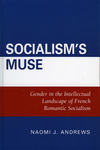 Socialism's Muse by Naomi J. Andrews