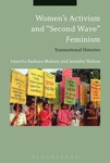 "Women's Activism and ""Second Wave"" Feminism: Transnational Histories by Barbara Molony and Jennifer Nelson"