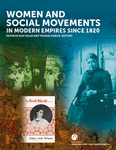 Women and Social Movements in Modern Empires since 1820 by Kathryn Kish Sklar, Thomas Dublin, and Barbara Molony