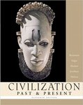 Civilization Past & Present (11th Edition) by Barbara Molony, Palmira J. Brummett, Robert R. Edgar, Neil J. Hackett, and George F. Jewsbury