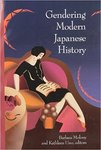 Gendering Modern Japanese History by Barbara Molony and Kathleen Uno