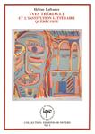 Yves Thériault et l'institution littéraire québécoise by Helene Lafrance