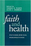 Faith and Health: Psychological Perspectives by Thomas G. Plante PhD, ABPP and Allen C. Sherman PhD