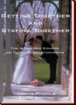 Getting Together and Staying Together: The Stanford University Course on Intimate Relationships by Thomas G. Plante PhD, ABPP and Kieran T. Sullivan